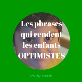 les phrases qui rendent les enfants optimistes
